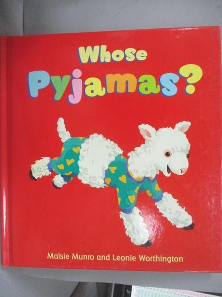 【書寶二手書T7/少年童書_EAC】Whose Pyjamas?_Maisie Munro , Illustrated by  Leonie Worthington