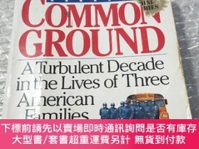 二手書博民逛書店Common罕見Ground: A Turbulent Decade in the Lives o(扉頁有破損)奇