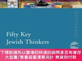 二手書博民逛書店Fifty罕見Key Jewish ThinkersY255174 Cohn-sherbok, Dan Rou