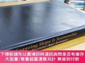 二手書博民逛書店英文原版:Seagoing罕見Ships in the And Seamanship Bronze Age
