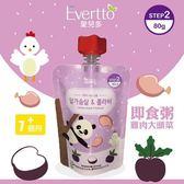 韓國 愛兒多 Evertto 雞肉大頭菜粥/副食品/寶寶粥80g(7個月以上適用)可微波
