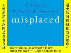 二手書博民逛書店Misplaced罕見Talent: A Guide to Making Better People Decisi
