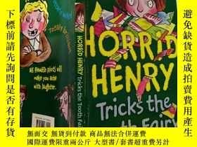 二手書博民逛書店Horrid罕見Henry Tricks the Tooth Fairy:可怕的亨利耍牙仙子~Y200392