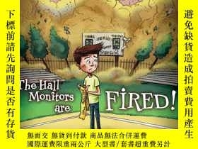 二手書博民逛書店The罕見Hall Monitors Are Fired!Y19