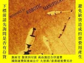 二手書博民逛書店Mechanics罕見Of Robotic Manipulation (intelligent Robotics