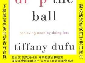 二手書博民逛書店英文原版罕見Drop the Ball: Achieving M