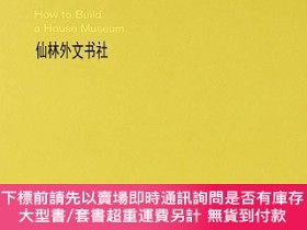 二手書博民逛書店【罕見】Theaster Gates: How to Build a House MuseumY27248 K