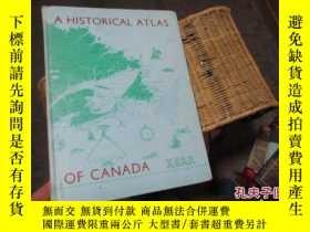 二手書博民逛書店HISTORICAL罕見ATLAS OF CANADA --加拿大歷史地圖集 8開精裝Y11818 外文原版