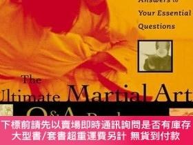 二手書博民逛書店The罕見Ultimate Martial Arts Q& A BookY255174 John Corcor
