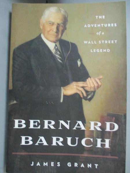 【書寶二手書T5/傳記_DE2】Bernard Baruch: The Adventures of a Wall Street Legend_Grant, James