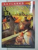 【書寶二手書T1/原文小說_BVG】London s Burning (Skylarks)_Pauline Francis