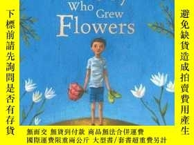 二手書博民逛書店The罕見Boy Who Grew FlowersY255562 Written By Barefoot Bo