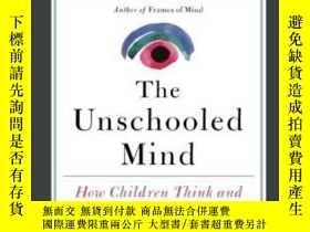 二手書博民逛書店The罕見Unschooled MindY255562 Howard Gardner Basic Books