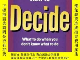 二手書博民逛書店How罕見To Decide: What To Do When You Don t Know What To Do