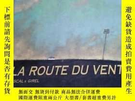 二手書博民逛書店外文原版罕見《LA ROUTE DU VENT》Y163703