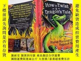 二手書博民逛書店How罕見to Twist a Dragon s Tale:如何扭曲龍的故事.Y200392