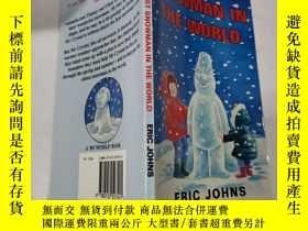 二手書博民逛書店the罕見oldest snowman in the world:世界上最老的雪人Y212829