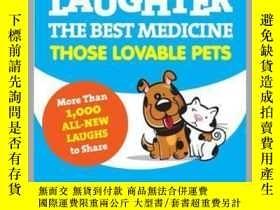 二手書博民逛書店Laughter,罕見The Best Medicine: Those Lovable PetsY410016