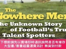 二手書博民逛書店The罕見Nowhere Men: The Unknown Story of Football s True Ta