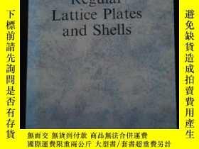 二手書博民逛書店Redular罕見Lattice Plates and ShellsY12345 ELSEVIER AMSTE