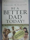 【書寶二手書T4/原文書_HIF】Be a Better Dad Today: Ten Tools Every Fath