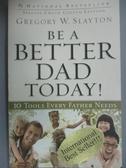 【書寶二手書T7/原文書_HIF】Be a Better Dad Today: Ten Tools Every Fath