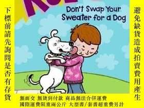 二手書博民逛書店Roscoe罕見Riley Rules #3: Don t Swap Your Sweater for a Dog