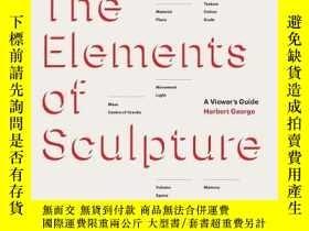 二手書博民逛書店The罕見Elements of Sculpture: A Viewer s GuY237948 Herber