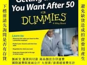 二手書博民逛書店Getting罕見the Job You Want After 50 For DummiesY410016 K