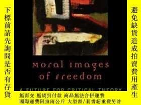 二手書博民逛書店Moral罕見Images Of FreedomY364682 Drucilla Cornell Rowman
