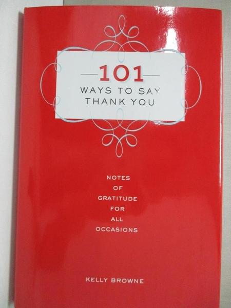 【書寶二手書T1/設計_CMQ】101 Ways to Say Thank You-Notes of Grati..._Browne