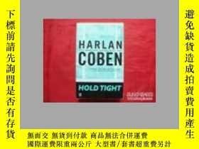 二手書博民逛書店Hold罕見Tight (Harlan COBEN)Y85718