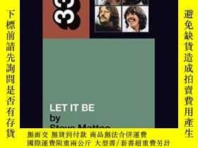 二手書博民逛書店The罕見Beatles Let It Be (33 1 3 Series)-披頭士樂隊的《順其自然》(33 1