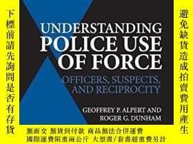 二手書博民逛書店Understanding罕見Police Use Of ForceY256260 Geoffrey P. A