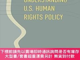 二手書博民逛書店Understanding罕見U.s. Human Rights PolicyY255174 Apodaca,