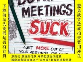 二手書博民逛書店Boring罕見Meetings Suck: Get More Out of Your Meetings, or