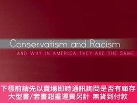 二手書博民逛書店Conservatism罕見And Racism, And Why In America They Are The