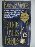 【書寶二手書T6/原文小說_LPP】Triends Lovers Enemies_Barbara Victor