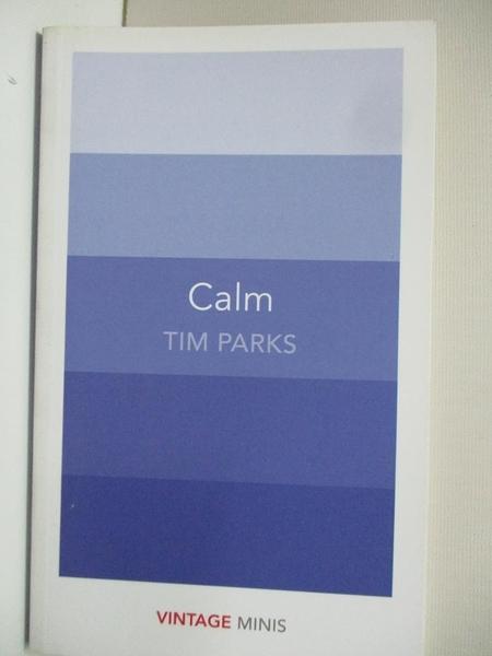 【書寶二手書T4/醫療_BAL】Calm: Vintage Minis_Tim Parks