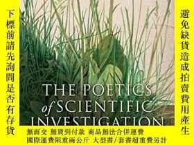 二手書博民逛書店The罕見Poetics Of Scientific Investigation In Seventeenth-c