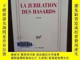 二手書博民逛書店La罕見Jubilation Des Hasards (法文原版Y12800 Christian Garcin