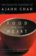 二手書博民逛書店《Food for the Heart: The Collected Teachings of Ajahn Chah》 R2Y ISBN:0861713230