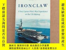 二手書博民逛書店IRONCLAW:A罕見Navy Carrier Pilot s War Experience on the US