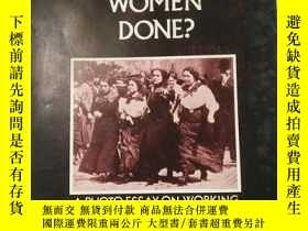 二手書博民逛書店WHAT罕見HAVE WOMEN DONE?(具體看圖)6856