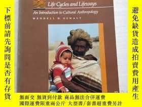 二手書博民逛書店life罕見cycles and lifeways:an introduction to cultural ant