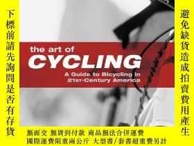 二手書博民逛書店The罕見Art of Cycling: A Guide to Bicycling in 21st-Century
