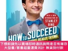 二手書博民逛書店How罕見to Succeed in Business Without Really TryingY45464