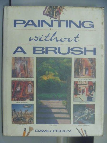 【書寶二手書T4/藝術_PDP】Painting without A Brush