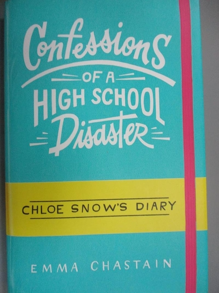 【書寶二手書T1/原文小說_MFO】Confessions of a High School Disaster_Chastain, Emma