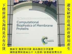 二手書博民逛書店Computational罕見Biophysics of Membrane Proteins 進口原版 Y26